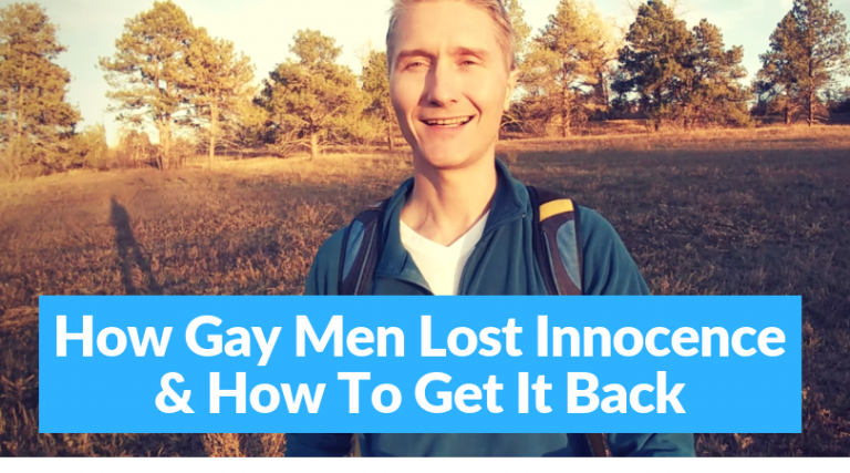 How Gay Men Lost Innocence & How To Get It Back