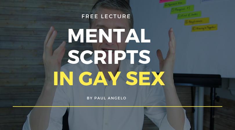 Mental Scripts In Gay Sex