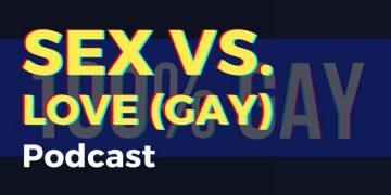 Sex Vs Love - Gay